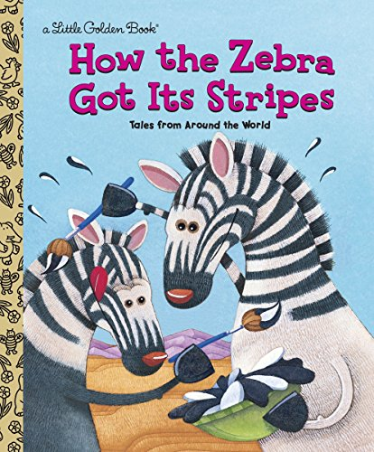 9780307988706: How the Zebra Got Its Stripes (Little Golden Book)