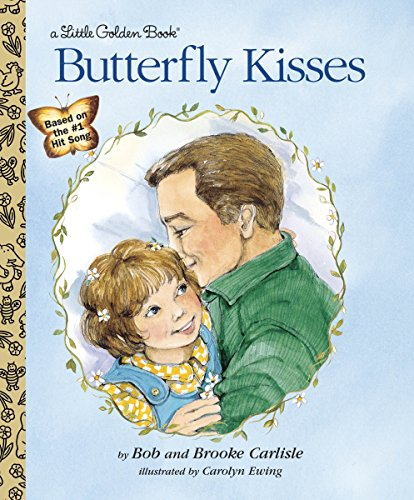 Butterfly Kisses (Little Golden Book): Bob Carlisle, Brooke