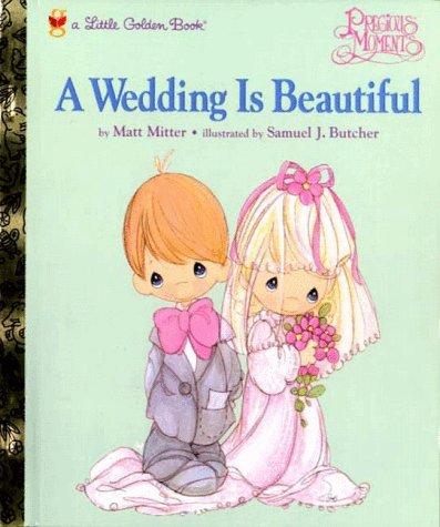 9780307988775: A Wedding Is Beautiful: Little Golden Book (Precious Moments)