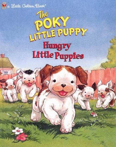 9780307988829: The Poky Little Puppy: Hungry Little Puppies