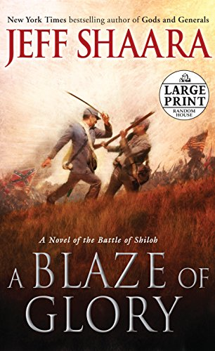 9780307990648: A Blaze of Glory: A Novel of the Battle of Shiloh (Random House Large Print)