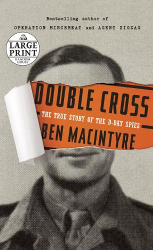 9780307990686: Double Cross: The True Story of the D-day Spies (Random House Large Print)