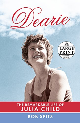 9780307990839: Dearie: The Remarkable Life of Julia Child (Random House Large Print)