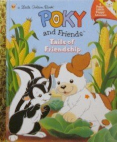 9780307995025: Poky and Friends : Tails of Friendship (A Pokey Little Puppy Adventure, Little Golden Book)