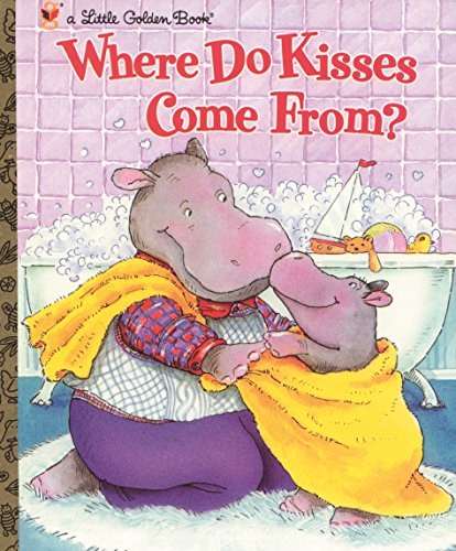 9780307995032: Where Do Kisses Come From? (Little Golden Book)