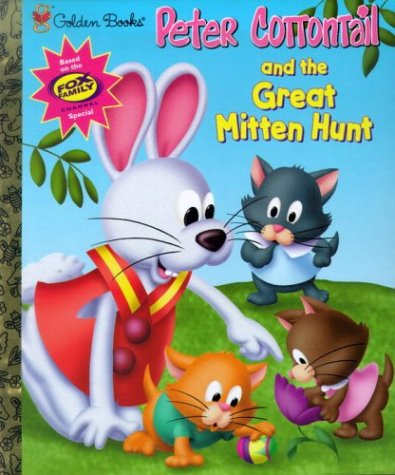 9780307995056: Peter Cottontail and the Great Mitten Hunt (Little Golden Book)