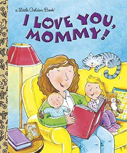 9780307995070: I Love You, Mommy (Little Golden Book)