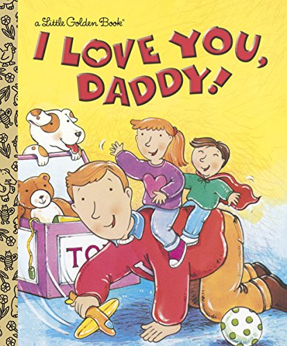 9780307995087: I Love You, Daddy