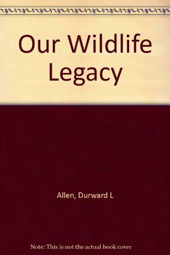 9780308100961: Our Wildlife Legacy: A Lively and Compelling Account of Our Nation's Most Interesting Natural Resource