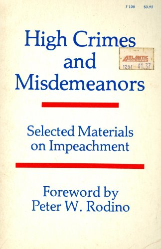 HIGH CRIMES AND MISDEMEANORS: Selected Materials on Impeachment