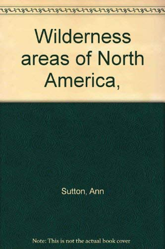 9780308101258: Wilderness areas of North America,