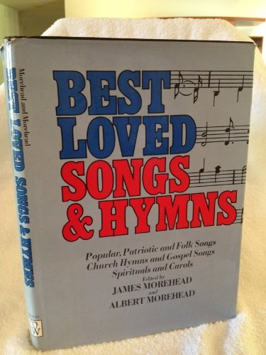 BEST LOVED SONGS AND HYMNS, POPULAR, PATRIOTIC, FOLK, CHURCH HYMNS.: Morehead, James and Albert (...