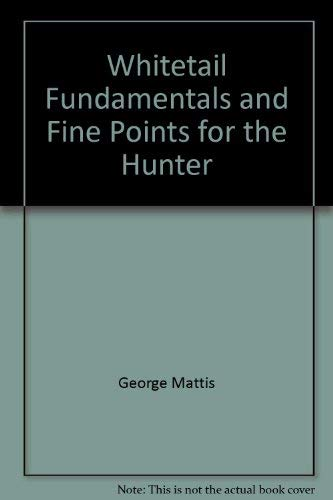 9780308102026: Whitetail Fundamentals and Fine Points for the Hunter