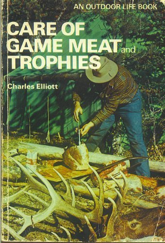9780308102071: Care of Game Meat and Trophies