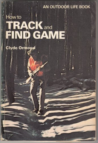 9780308102118: How to Track and Find Game (An Outdoor Life Book)