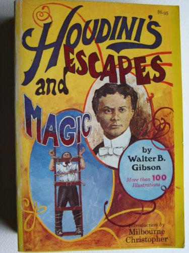 9780308102200: Houdini's Escapes and Magic: Prepared from Houdini's Private Notebooks and Memoranda With the Assistance of Beatrice Houdini, Widow of Houdini, and B
