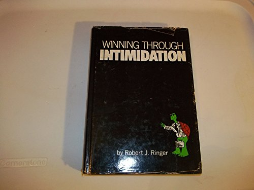 Winning Through Intimidation: Robert J. Ringer