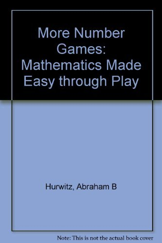 More Number Games: Mathematics Made Easy through Play (9780308102552) by Abraham B Hurwitz