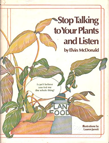 Stop Talking to Your Plants and Listen (0308102886) by Elvin McDonald