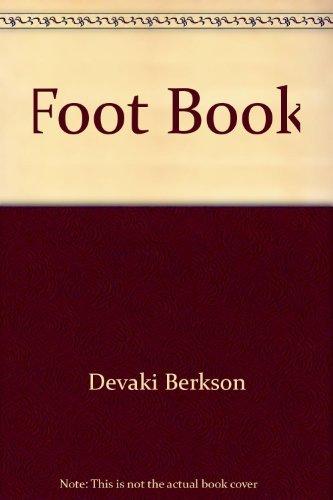 9780308102958: The foot book: Healing the body through foot reflexology