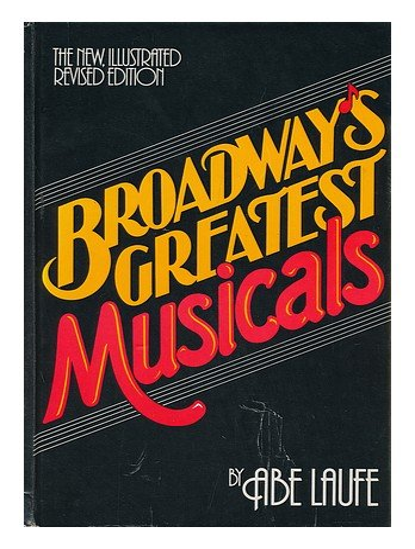 Broadway's Greatest Musicals: Abe Laufe