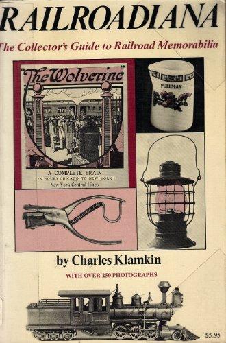 Railroadiana: The Collector's Guide to Railroad Memorabilia: Klamkin, Charles