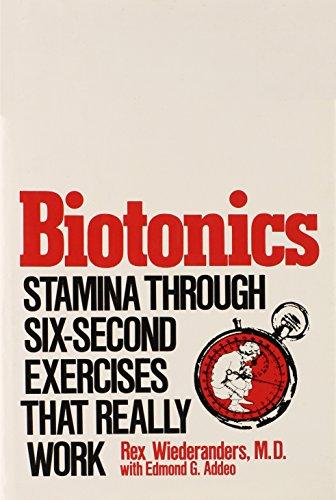 Biotonics: Stamina through six-second exercises that really work: Wiederanders, Rex E