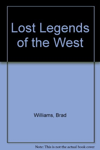 9780308186729: Lost Legends of the West