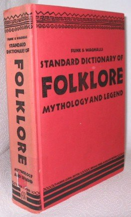9780308400900: Funk & Wagnalls Standard Dictionary of Folklore, Mythology and Legend