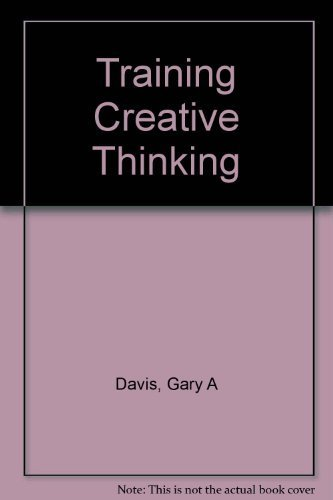 9780308473706: Training Creative Thinking