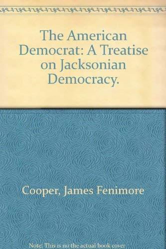9780308600607: The American Democrat: A Treatise on Jacksonian Democracy.