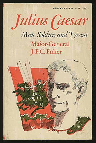 9780308600713: Julius Caesar: Man, Soldier, and Tyrant