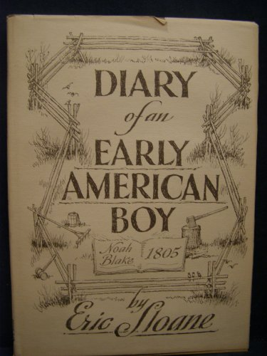 Diary of an Early American Boy: Noah Blake 1805: Eric Sloane