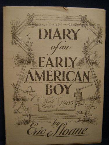 Diary of an Early American Boy: Noah Blake 1805: Sloane, Eric