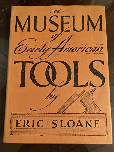 A Museum of Early American Tools (0308700465) by Eric Sloane