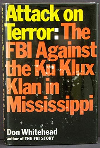 9780308703001: Attack on Terror: The FBI Against the Ku Klux Klan in Mississippi.