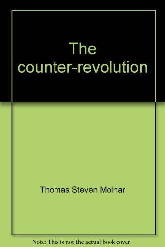 The counter-revolution: Molnar, Thomas Steven