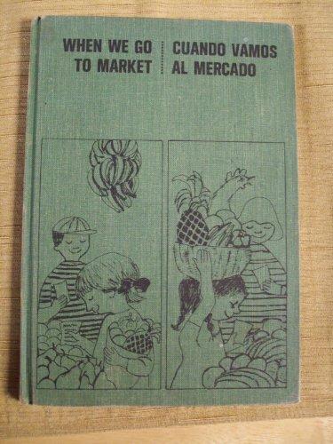 9780308802728: When We Go to Market. Cuando Vamos Al Mercado. a Learn-A-Language Book in English and Spanish.