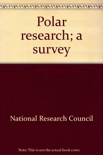 Polar Research (A Survey): National Research Council (Committee on Polar Research)