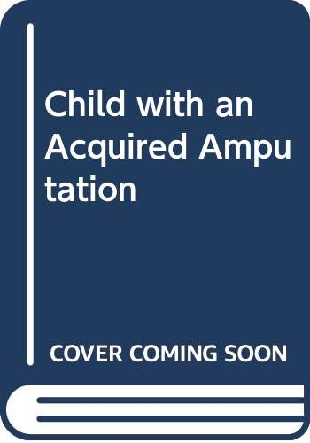 9780309020473: Child with an Acquired Amputation