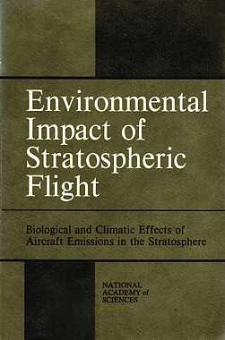 9780309023467: Environmental Impact of Stratospheric Flight: Biological and Climatic Effects of Aircraft Emissions in the Stratosphere