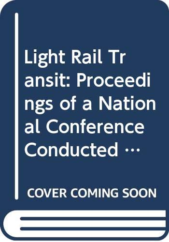 9780309023702: Light Rail Transit: Proceedings of a National Conference Conducted by the Transportation Administration American Public Transit Association (National ... Transportation Research Board Special Report)