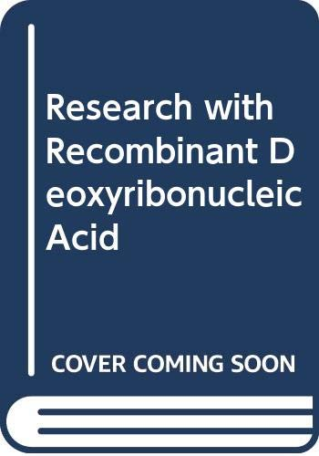 Research with recombinant DNA: An Academy forum,: May not be
