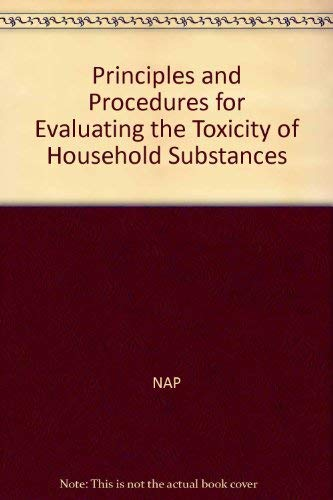 Principles and Procedures for Evaluating the Toxicity of Household Substances