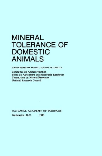 Mineral Tolerance of Domestic Animals: Board on Agriculture, Committee on Animal Nutrition, ...