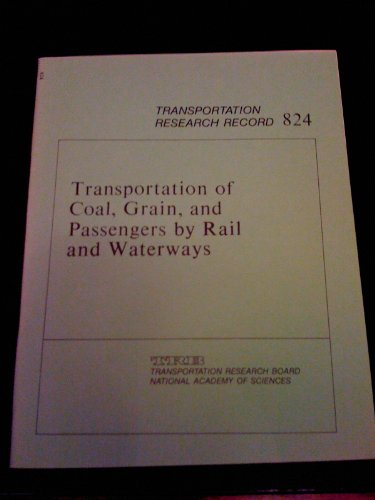 9780309032667: Transportation of coal, grain, and passengers by rail and waterways (Transportation research record)