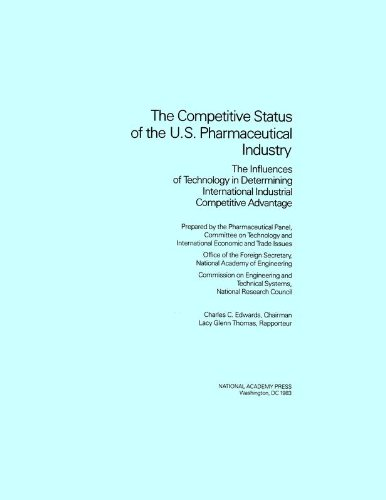9780309033961: The Competitive Status of the U.S. Pharmaceutical Industry: The Influences of Technology in Determining International Industrial Competitive Advantage