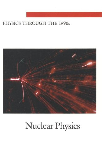 9780309035477: Nuclear Physics: Nuclear Physics (Physics Through the 1990s: A Series)