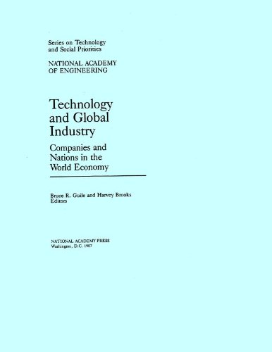 Technology and Global Industry: Companies and Nations in the World Economy (Series on Technology & Social Priorities)