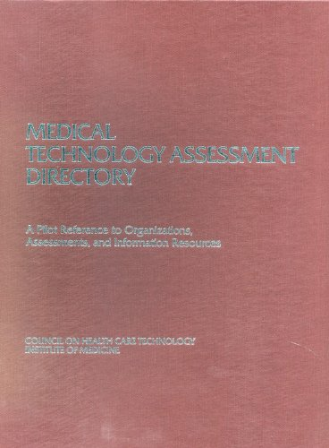 Medical Technology Assessment Directory:: A Pilot Reference to Organizations, Assessments, and ...